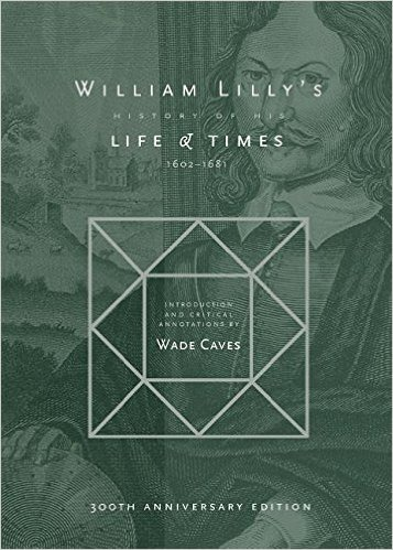 William Lilly's History of his Life and Times 1602-1681